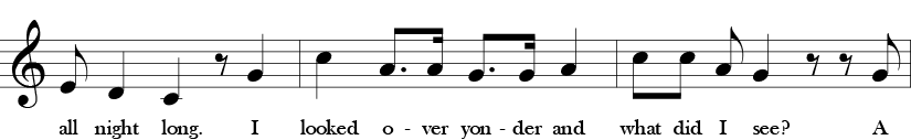 "Third phrase of three measure of ""Here We Go, Zudio."" 1/8 E, 1/4 D, 1/4 C, 1/8 rest, 1/4 G. 1/4 C, dotted 1/8 A, 1/6 A, dotted 1/8 G, 1/16 G, 1/4 A. 1/8 C, 1/8 C, 1/8 A, 1/4 G, 18 rest, 1/8 rest, 1/8 G. Lyrics all night long. I looked over yonder and what did I see a . . ."