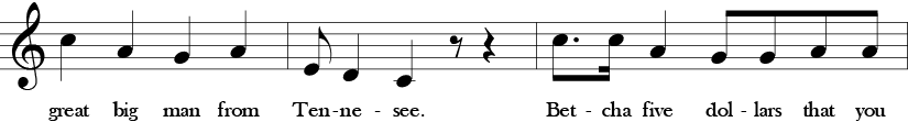 """Fourth phrase of three measure of """"Here We Go, Zudio.""""  1/4 C, 1/4 A, 1/4 G, 1/4 A. 1/8 E, 1/4 D, 1/4 C 1/8 rest, 1/4 rest. Dotted 1/8 C, 1/16 C, 1/4 A, 1/8 G, 1/8 G, 1/8 A, 1/8 A. Lyrics are great big man from Tennesee. Bet-cha fivd dol-lards that you . . ."""