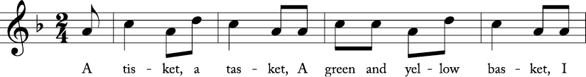 2/4 time signautre in F major. First 4 measures of A Tisket, A Tasket.
