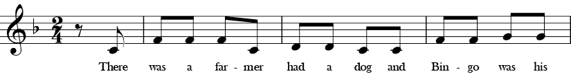F Major. 2/4 Time signature. Pickup to first three measures of Bingo.
