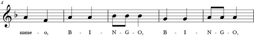 F Major. 2/4 Time signature. Second five measures of Bingo.
